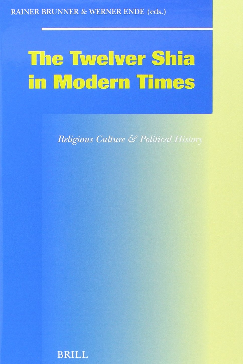 تشیع دوازده امامی در جهان امروزی؛ فرهنگ دینی و تاریخ سیاسی