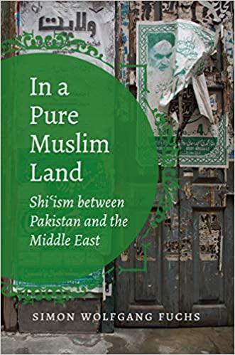 کتاب «در یک سرزمینِ تماماً مسلماننشین: تشیع در میان پاکستان و خاورمیانه»