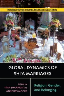 #کتاب «پویاییهای جهانی ازدواجهای شیعی: دین، هویتهای زنانه/مردانه و تعلق»